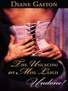 The Unlacing of Miss Leigh ebook by Diane Gaston