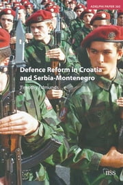 Defence Reform in Croatia and Serbia--Montenegro ebook by Timothy Edmunds