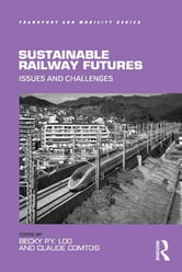 Sustainable Railway Futures - Issues and Challenges ebook by