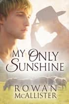 My Only Sunshine ebook by Rowan McAllister