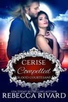 Compelled - Cerise ebook by Rebecca Rivard