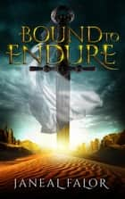 Bound to Endure - Elven Princess, #2 ebook by Janeal Falor