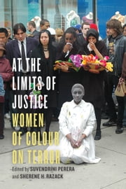 At the Limits of Justice - Women of Colour on Terror ebook by Suvendrini  Perera,Sherene Razack