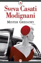 Mister Gregory ebook by Sveva C Modignani