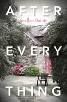 After Everything ebook by Suellen Dainty