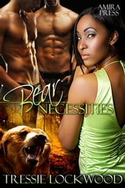 Bear Necessities - Stripped Bear, #2 ebook by Tressie Lockwood