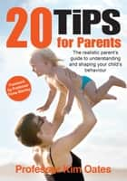 20 Tips for Parents ebook by Professor Kim Oates