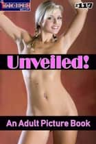 Unveiled! #117 - An Adult Picture Book ebook by Mithras Imagicron