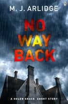 No Way Back ebook by M. J. Arlidge