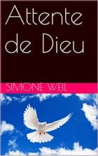 Attente de Dieu eBook by Simone Weil
