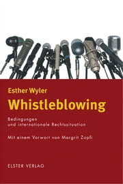 Whistleblowing - Bedingungen und internationale Rechtssituation ebook by Esther Wyler