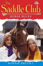 Saddle Club 62: Horse Blues eBook by Bonnie Bryant