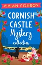 Cornish Castle Mystery Collection ebook by Vivian Conroy