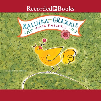 Kalinka and Grakkle audiobook by Julie Paschkis