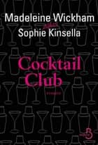Cocktail Club ebook by Madeleine/sophie WICKHAM/KINSELLA, Marion ROMAN