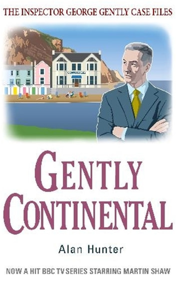 Gently Continental ebook by Mr Alan Hunter
