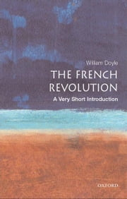The French Revolution: A Very Short Introduction ebook by William Doyle