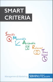 The SMART Criteria - The SMART way to set objectives ebook by 50MINUTES.COM