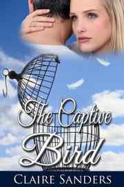 The Captive Bird ebook by Claire Sanders