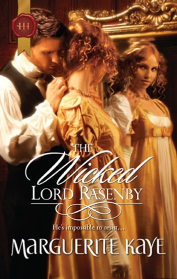 The Wicked Lord Rasenby ebook by Marguerite Kaye
