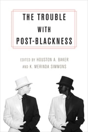 The Trouble with Post-Blackness ebook by