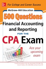 McGraw-Hill Education 500 Financial Accounting and Reporting Questions for the CPA Exam ebook by Frimette Kass-Shraibman,Vijay Sampath,Denise M. Stefano,Darrel Surett