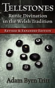 Tellstones: Runic Divination in the Welsh Tradition