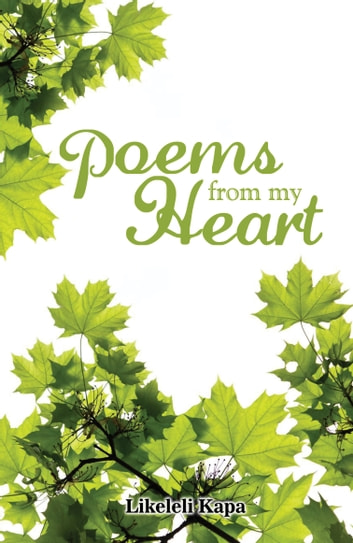 Poems from my Heart ebook by Likeleli Kapa