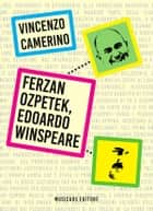Ferzan Ozpetek, Edoardo Winspeare ebook by Vincenzo Camerino