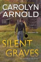 Silent Graves - Brandon Fisher FBI Series, #2 ebook by Carolyn Arnold