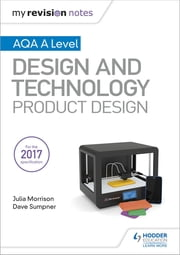 My Revision Notes: AQA A Level Design and Technology: Product Design ebook by Julia Morrison, Dave Sumpner