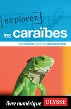 Explorez les Caraïbes ebook by Collectif