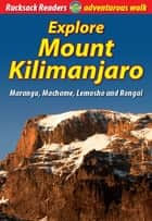 Explore Mount Kilimanjaro ebook by Jacquetta Megarry