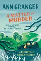 A Matter of Murder - Campbell & Carter mystery 7 ebook by Ann Granger