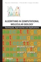 Algorithms in Computational Molecular Biology - Techniques, Approaches and Applications ebook by Mourad Elloumi, Albert Y. Zomaya