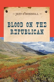 Blood on the Republican ebook by Jeff O'Donnell