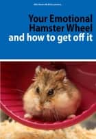 Your Emotional Hamster Wheel and How to Get Off It ebook by Mike Reeves-McMillan