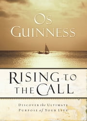 Rising to the Call ebook by Os Guinness