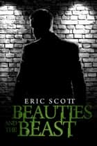 Beauties and the Beast ebook by Eric Scott