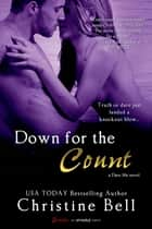 Down for the Count (A Dare Me Novel) ebook by Christine Bell