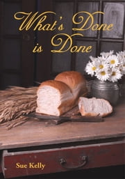 WHAT'S DONE is DONE ebook by Sue Kelly