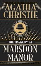 Tragedy at Marsdon Manor, The 電子書 by Agatha Christie