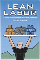 Lean Labor ebook by Gregg Gordon
