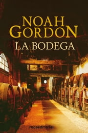 La bodega ebook by Noah Gordon, Enrique de Hériz