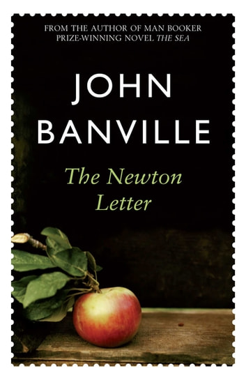 The Newton Letter ebook by John Banville