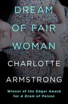 Dream of Fair Woman ebook by Charlotte Armstrong
