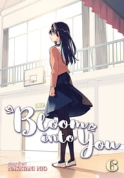 Bloom Into You Vol. 6 ebook by Nakatani Nio