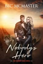 Nobody's Hero ebook by Bec McMaster