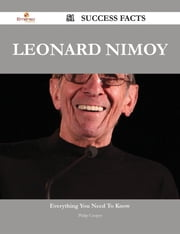 Leonard Nimoy 51 Success Facts - Everything you need to know about Leonard Nimoy ebook by Philip Cooper