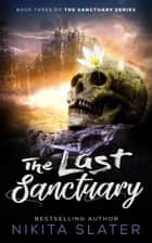 The Last Sanctuary ebook by Nikita Slater